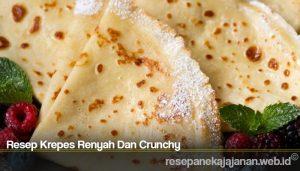 Resep Krepes Renyah Dan Crunchy