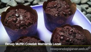 Resep Muffin Cokelat Mamamia Lezat
