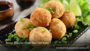 Resep Arancini Onde Nasi Dari Italia