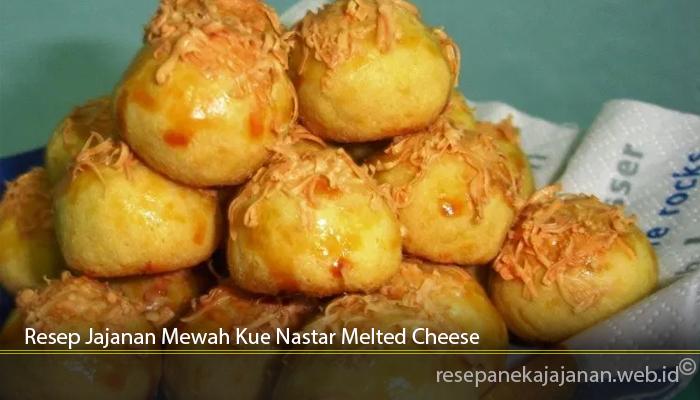 Resep Jajanan Mewah Kue Nastar Melted Cheese