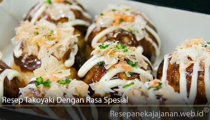 Resep Takoyaki Dengan Rasa Spesial