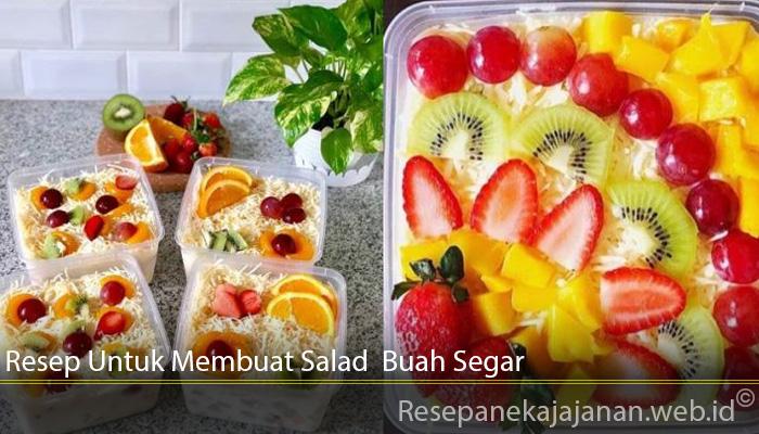 Resep Untuk Membuat Salad Buah Segar
