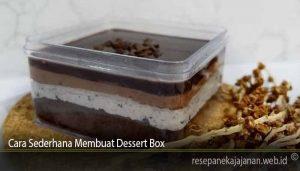 Cara Sederhana Membuat Dessert Box
